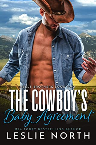 The Cowboy's Baby Agreement (Wells Brothers #2)