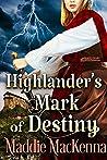 Highlander's Mark of Destiny: A Steamy Scottish Historical Romance Novel