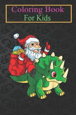 Coloring Book For Kids Santa Riding Dinosaur Triceratops Dino Christmas Boys Kids M5hmm Animal Coloring Book For Kids Aged 3 8 By Robert Draven
