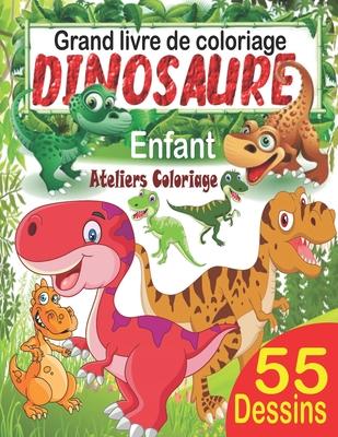 Grand Livre De Coloriage Dinosaure Enfant 55 Merveilleux Dessins De Dinosaures Colorier Pour Gar Ons Et Filles D S 3 Ans Peinture Magique Dinosaure Coloriage Magique Dinosaure By Ateliers Coloriage