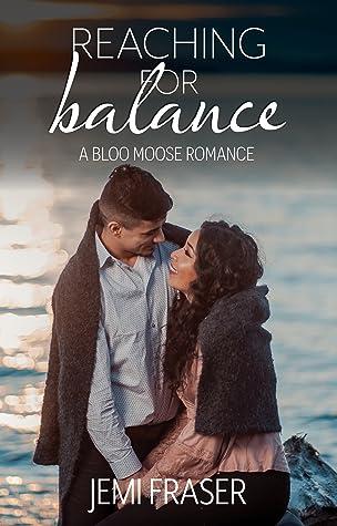 Reaching For Balance (Bloo Moose, #4)