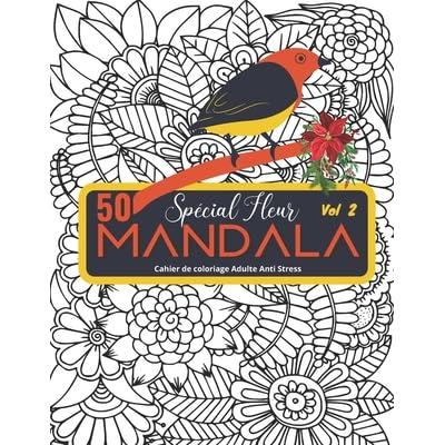 50 Mandala Sp Cial Fleur Volume 2 Cahier De Coloriage Adulte Anti Stress Composition Floral Volume 2 Grand Format 21 5 27 9 102 Pages By Artistik Editions