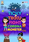 Ticky and Tikku Fight Corona Monster: Comic Book for Children (05-eEN)