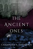 The Ancient Ones (The Ancient Ones Trilogy, Book 1)