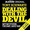 Dealing with The Devil, My Mother, Trump and Me