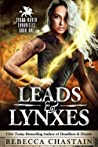 Leads and Lynxes