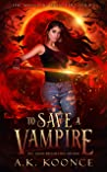 To Save a Vampire (The Midnight Monsters, #1)