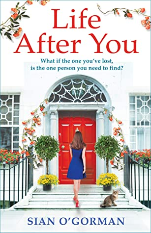 Life After You: A heart-warming story of love, loss and family