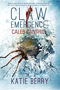 CLAW: Emergence - Caleb Cantrill (Tales from Lawless #1)
