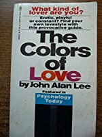 The Colors Of Love: What Kind Of Lover Are You..?