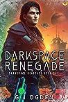 Darkspace Renegade (Darkspace Renegade #1)