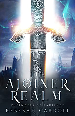 The Ajoiner Realm (Defenders of Radiance Book 1)