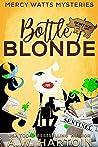 Bottle Blonde (Mercy Watts Mysteries, #11)