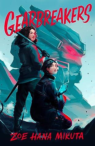 Gearbreakers (Gearbreakers, #1) by Zoe Hana Mikuta