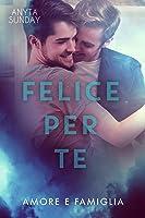 Felice per te (Love & Family #3)
