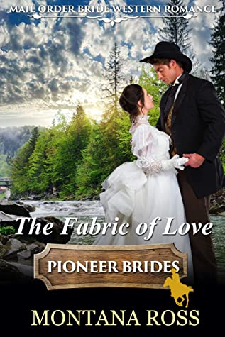 The Fabric of Love: Historical Western Romance