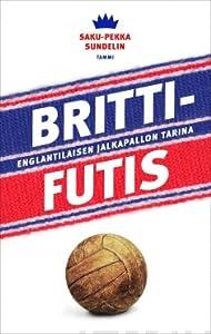 Brittifutis: englantilaisen jalkapallon tarina