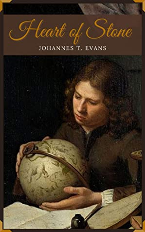 Heart of Stone by Johannes T. Evans