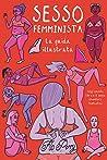 Sesso femminista: Ediz. illustrata