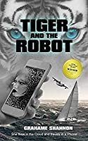 Tiger and the Robot: She lives in the cloud and travels in a phone