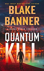 Quantum Kill (Harry Bauer Thriller #4)