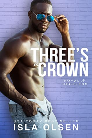 Three's a Crown (Royal & Reckless, #2)