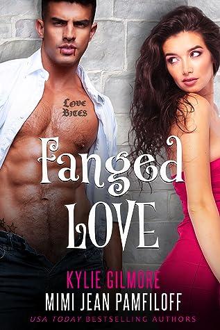 Fanged Love by Mimi Jean Pamfiloff & Kylie Gilmore