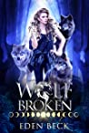 Wolf Broken (Wolfish, #2)