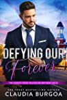 Defying Our Forever by Claudia Y. Burgoa