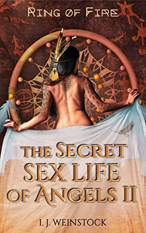 THE SECRET SEX LIFE OF ANGELS II Ring of Fire