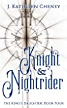 Knight and Nightrider (The King's Daughter Book 4)