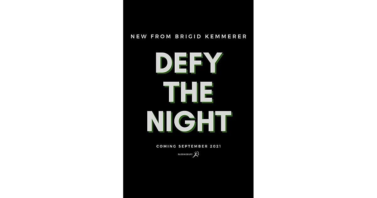 Defy the Night (Defy the Night, #1) by Brigid Kemmerer