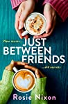 Just Between Friends: Page-turning fiction to curl up with in winter 2020