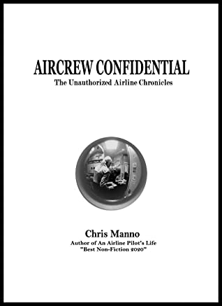 Aircrew Confidential: The Unauthorized Airline Chronicles