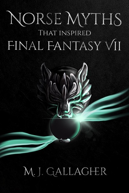Cover of Norse Myths That Inspired Final Fantasy VII by M. J. Gallagher