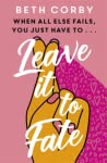 Leave It to Fate by Beth Corby