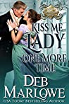 Kiss Me Lady One More Time (A Series of Unconventional Courtships, #3)