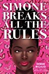 Simone Breaks All the Rules (Simone Breaks All the Rules, #1)