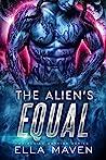 The Alien's Equal (Drixonian Warriors, #7)