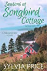 Seasons at Songbird Cottage (Pleasant Bay #5)
