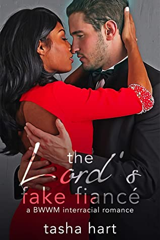 The Lord's Fake Fiancé: A BWWM Interracial Fake Marriage Romance (UnReal Marriage Book 6)