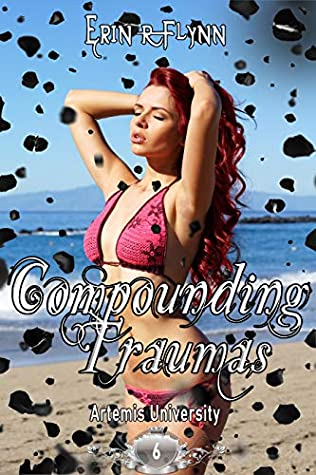 Compounding Traumas (Artemis University Book 6)