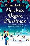One Kiss Before Christmas by Emma  Jackson