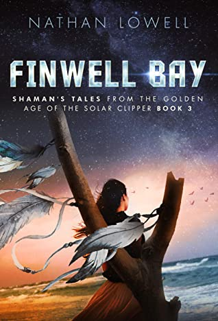 Finwell Bay (Shaman's Tales From the Golden Age of the Solar Clipper, #3)