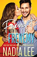 Faking It with the Frenemy
