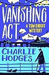 Vanishing Act (A Tom Knight Mystery Book 1)