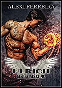 Ulrich (Elemental's CT MC, #1)