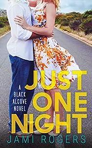 Just One Night (Black Alcove, #2)