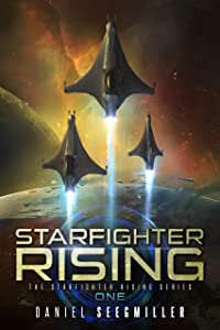 Starfighter Rising (Starfighter Rising Series Book 1)