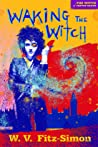 Waking the Witch (The Witch of Cheyne Heath #1)